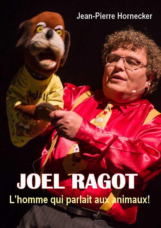 JOEL RAGOT, le magicien qui faisait parler les animaux